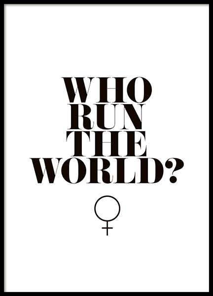 Who Run The World? Plagát v skupine Plagáty / Obrazy s textom v Desenio AB (10377)