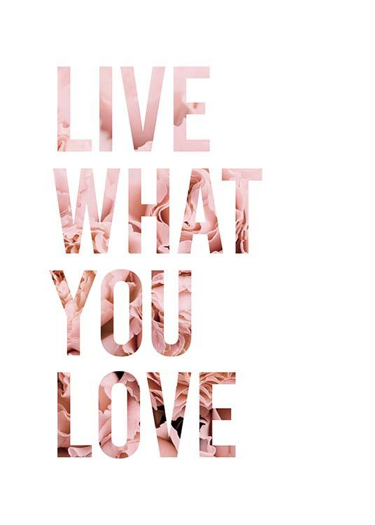 Live What You Love Plagát / Obrazy s textom v Desenio AB (11727)